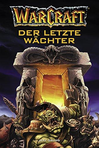 World of Warcraft: Der letzte Wächter: Roman zum Game