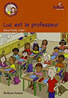Learn French with Luc et Sophie, 2ème Partie (Part 2) Storybook Pack, Years 5-6: Pack of 14 storybooks