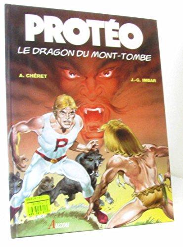 Protéo Tome 2 : Le dragon du mont-tombe