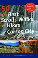 50 of the Best Strolls, Walks, and Hikes Around Carson City