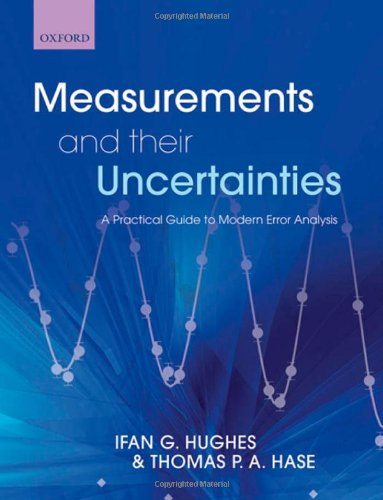 Compare Textbook Prices for Measurements and their Uncertainties: A practical guide to modern error analysis Illustrated Edition ISBN 9780199566334 by Hughes, Ifan,Hase, Thomas