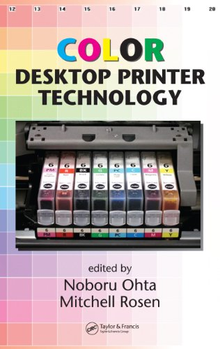 Color Desktop Printer Technology (Optical Science and Engineering Book 106)