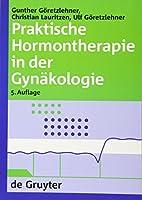 Praktische Hormontherapie in Der Gynakolgoie