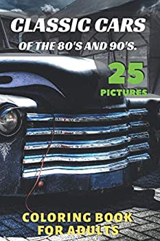 Classic Cars of the 80 and 90s Coloring Book for Adults, Paperback (53 pages)