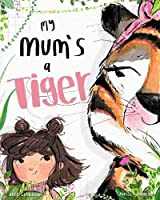 My Mum's a Tiger