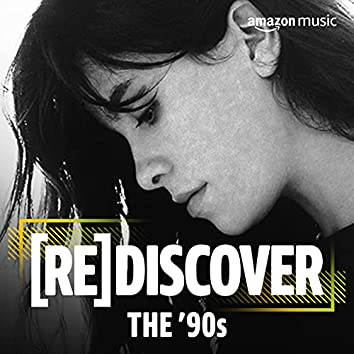 REDISCOVER The '90s