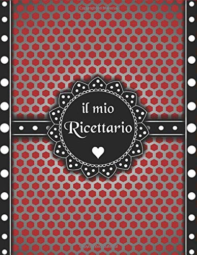 Ricettario Da Scrivere: Quaderno Ricette Da Scrivere Per 100 Ricetta Contiene Sommario