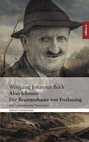 Alois Irlmaier: Der Brunnenbauer von Freilassing (Allitera Verlag)