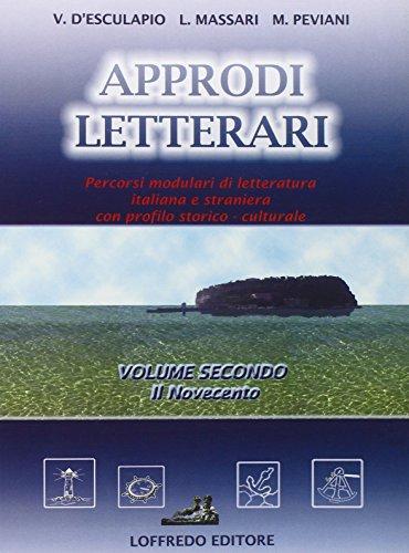 Approdi letterari. Percorsi modulari di letteratura italiana e straniera. Per le Scuole superiori: 2