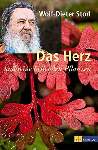 Storl, Wolf-Dieter:<br //> Das Herz und seine heilenden Pflanzen