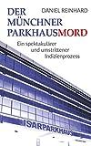 Der Münchner Parkhausmord: Ein spektakulärer und umstrittener Indizienprozess