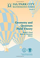 Geometry and Quantum Field Theory: June 22-July 20, 1991, Park City, Utah (Ias/Park City Mathematics, Vol 1)