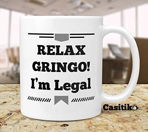 Relax Gringo! Im Legal