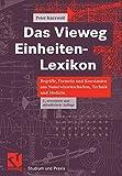 Das Vieweg Einheiten-Lexikon: Begriffe, Formeln und Konstanten aus Naturwissenschaften, Technik und Medizin - Peter Kurzweil