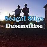 Seagal Siigs (Desensitise) [Explicit]