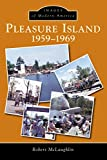 Pleasure Island: 1959-1969 (Images of Modern America)