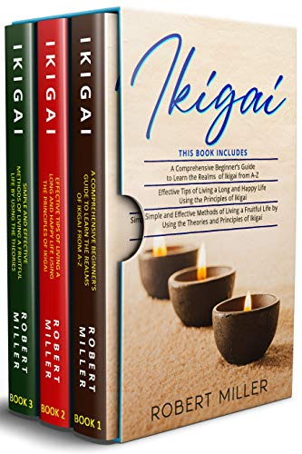 Ikigai: 3 in 1- Beginner's Guide+ Effective Tips+ Simple and Effective Methods of Living a Fruitful Life by Using the Theories and Principles of Ikigai (English Edition)