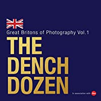 The Dench Dozen: Great Britons of Photography: Volume 1 0992640520 Book Cover