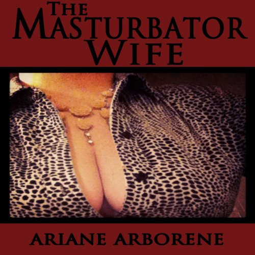 The Masturbator Wife audiobook cover art