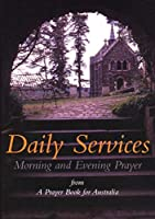 Daily Services: Morning and Evening Prayer from A Prayer book for Australia