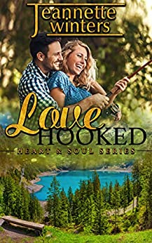Love Hooked (Heart & Soul Series Book 1) by [Jeannette Winters]