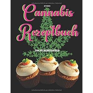 Cannabis Rezeptbuch: zum selberschreiben Notizbuch