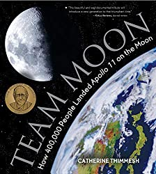 Team Moon: How 400,000 People Landed Apollo 11 on the Moon book for kids