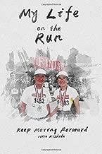 My Life on the Run: Keep Moving Forward