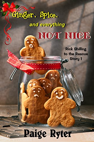 Ginger, Spice, and Everything Not Nice (Rick Shilling to the Rescue Book 1) (English Edition)