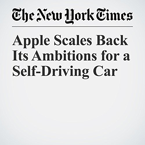 Apple Scales Back Its Ambitions for a Self-Driving Car copertina