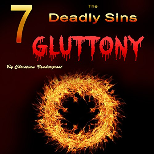 Gluttony: The 7 Deadly Sins audiobook cover art