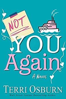 Not You Again (The NOT Series Book 1) by [Terri Osburn]