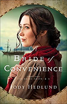 A Bride of Convenience (The Bride Ships Book #3) by [Jody Hedlund]