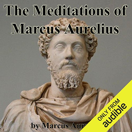 The Meditations of Marcus Aurelius                   By:                                                                                                                                 Marcus Aurelius                               Narrated by:                                                                                                                                 Walter Covell                      Length: 5 hrs     5 ratings     Overall 3.8