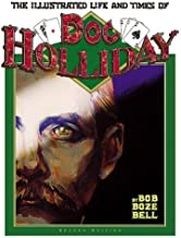 The Illustrated Life and Times of Doc Holliday by Bob Boze Bell (1995-10-04)