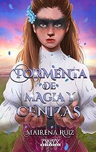 Tormenta de magia y cenizas par Mairena Ruiz
