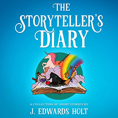 The Storyteller's Diary Audiobook By J. Edwards Holt cover art