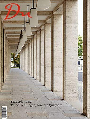 Stadtplanung: Keine Siedlungen, sondern Quartiere (Du Kulturmagazin)