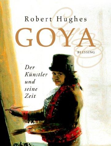 Buchseite und Rezensionen zu 'Goya. Der Künstler und seine Zeit' von Robert Hughes