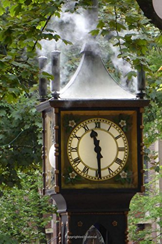 Awesome Vintage Steam Clock in Gastown Vancouver British Colombia Canada Journal: 150 Page Lined Notebook/Diary