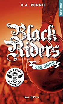 Black riders - tome 2 Girl Crush par [C.j. Ronnie]