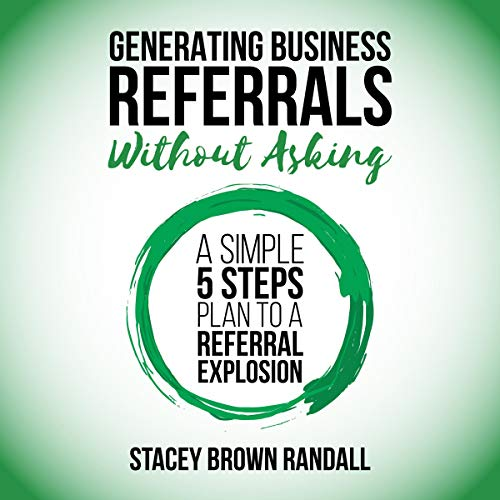 Generating Business Referrals Without Asking  By  cover art