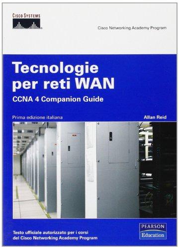 Tecnologie per reti WAN. CCNA 4 Companion Guide. Con CD-ROM