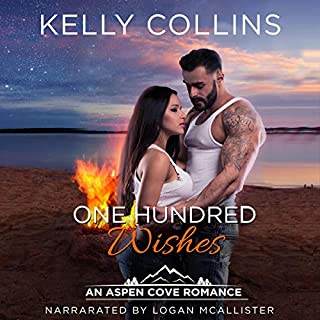 One Hundred Wishes     An Aspen Cove Romance, Book 3              By:                                                                                                                                 Kelly Collins                               Narrated by:                                                                                                                                 Logan McAllister                      Length: 7 hrs and 22 mins     Not rated yet     Overall 0.0