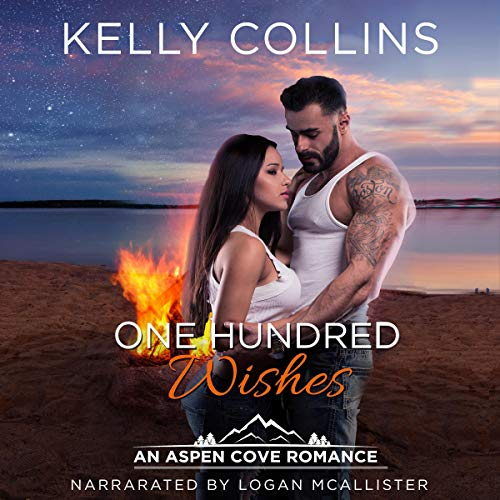 One Hundred Wishes     An Aspen Cove Romance, Book 3              Written by:                                                                                                                                 Kelly Collins                               Narrated by:                                                                                                                                 Logan McAllister                      Length: 7 hrs and 22 mins     Not rated yet     Overall 0.0