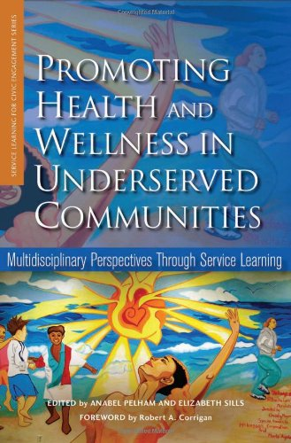 Promoting Health and Wellness in Underserved Communities: Multidisciplinary Perspectives Through Service Learning (Highe