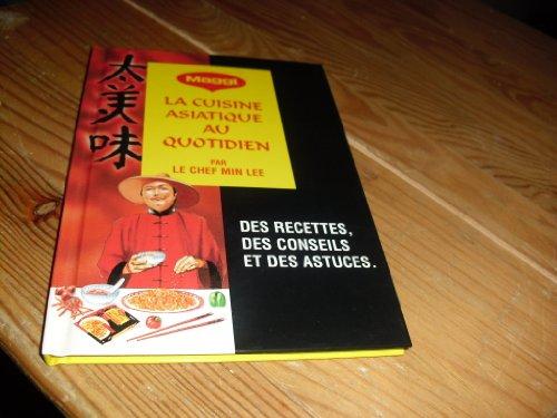 Maggi La Cuisine Asiatique au Quotidien (Chinesische Küche französiscj)