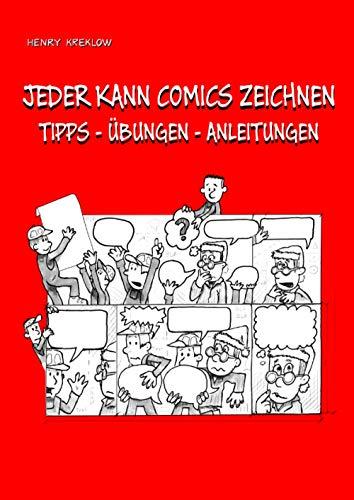 JEDER KANN COMICS ZEICHNEN: TIPPS - ÜBUNGEN - ANLEITUNGEN