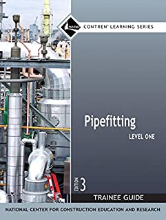 Pipefitting Level 1 Trainee Guide, Paperback (3rd Edition) (Contren Learning)