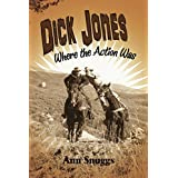 Dick Jones: Where the Action Was (English Edition)